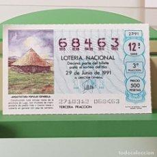 Lotteria Nationale Spagnola: LOTERÍA NACIONAL, SORTEO 27/91, 29 JUNIO 1991, CONSTRUCCIÓN CIRCULAR TÍPICA LUGO, Nº 68463. Lote 225773110