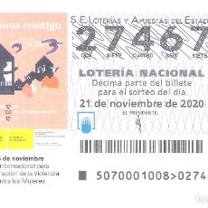 Lotería Nacional: 1 DECIMO LOTERIA SABADO 21 NOVIEMBRE 2020 70/20 DIA INTERN PARA ELIMINACION VIOLENCIA CONTRA MUJERES. Lote 226391415