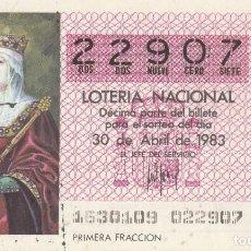 Lotería Nacional: SORTEO Nª 16 1983 30 DE ABRIL Nº 22907 . 500 PESETAS.. ISABEL LA CATOLICA.. Lote 229419245