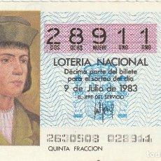 Lotería Nacional: SORTEO Nª 26 1983 9 DE JULIO Nº 28911. 250 PESETAS.LUIS DE SANTANGEL... Lote 229427925