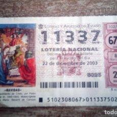 Lotería Nacional: DECIMO DEL SORTEO EXTRAORDINARIO DE NAVIDAD 22 DICIEMBRE 2003,Nº 11337 - 67ªSERIE. Lote 229821455