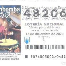 Lotería Nacional: 1 DECIMO LOTERIA SABADO - 12 DICIEMBRE 2020 - 76/20 - ZAMBOMBA DE JEREZ ( CADIZ. Lote 254070815