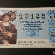 Lotaria Nacional: DECIMO LOTERÍA NACIONAL 4 DE ENERO 1986. SORTEO 1/86. CRISTÓBAL COLON. Nº 40128. Lote 232620135