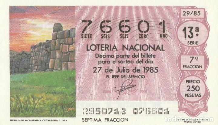 DECIMO SORTEO 29 DE 1985.MURALLA DE SACSAHUAMAN. CUZCO.(PERU) CULTURA INCA (Coleccionismo - Lotería Nacional)