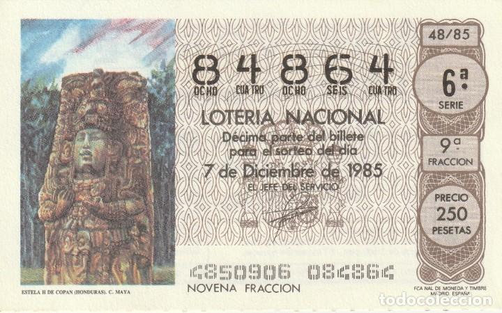 DECIMO SORTEO Nº 48 DE 1985. ESTELA H DE COPAN ( HONDURAS). CULTURA MAYA (Coleccionismo - Lotería Nacional)