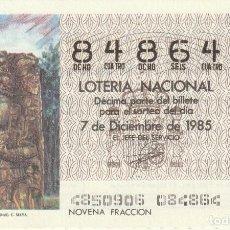Lotería Nacional: DECIMO SORTEO Nº 48 DE 1985. ESTELA H DE COPAN ( HONDURAS). CULTURA MAYA. Lote 234872795