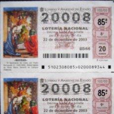 Lotería Nacional: 2 DÉCIMOS DEL SORTEO DE NAVIDAD 2003 - NÚMERO 20008. Lote 235199190