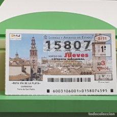 Lotería Nacional: LOTERÍA NACIONAL, SORTEO 3/11, 13 ENERO 2011, RUTA VÍA DE LA PLATA, CARMONA, Nº 15807, LEVES ARRUGAS. Lote 235504650
