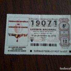 Lotería Nacional: DÉCIMO LOTERÍA NACIONAL DE DIA 10-12-16 FEDERACIÓN ESPAÑOLA DE DONANTES DE SANGRE. 98/16. Lote 235589050