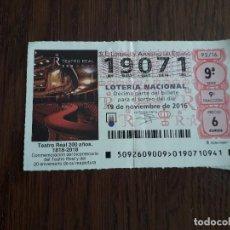 Lotería Nacional: DÉCIMO LOTERÍA NACIONAL DE DIA 19-11-16 TEATRO REAL, 200 AÑOS. SORTEO 92/16. Lote 235589225