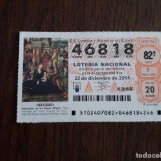 Lotería Nacional: DÉCIMO LOTERÍA NACIONAL DE DIA 22-12-14 SORTEO DE NAVIDAD. 102/14. Lote 235942785