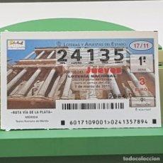 Lotería Nacional: LOTERÍA NACIONAL, SORTEO 17/11,3 MARZO 2011, RUTA VÍA PLATA, MÉRIDA BADAJOZ, Nº 24135. Lote 235961745