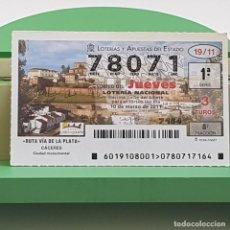 Lotería Nacional: LOTERÍA NACIONAL, SORTEO 19/11,10 MARZO 2011, RUTA VÍA PLATA, CÁCERES, Nº 78071. Lote 235962290