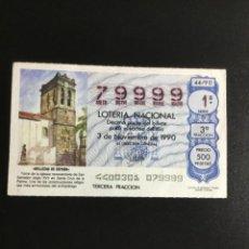Lotería Nacional: DECIMO LOTERÍA 1990 SORTEO 44/90 NÚMERO 79999 CIFRAS IGUALES. Lote 236446355