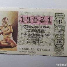 Lotería Nacional: 1 DECIMO DE LOTERIA NACIONAL DEL AÑO 1984. Lote 244528530