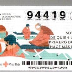 Lotteria Nationale Spagnola: SORTEO DE ORO DE LA CRUZ ROJA - 26/11/20 - SOY FAN DE QUIEN LLEGA PRIMERO DONDE HACE MÁS FALTA -. Lote 244679440