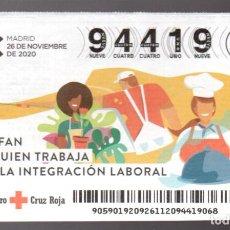 Lotteria Nationale Spagnola: SORTEO ORO DE LA CRUZ ROJA - 26/11/20 - SOY FAN DE QUIEN TRABAJA POR LA INTEGRACIÓN LABORAL -. Lote 244853785