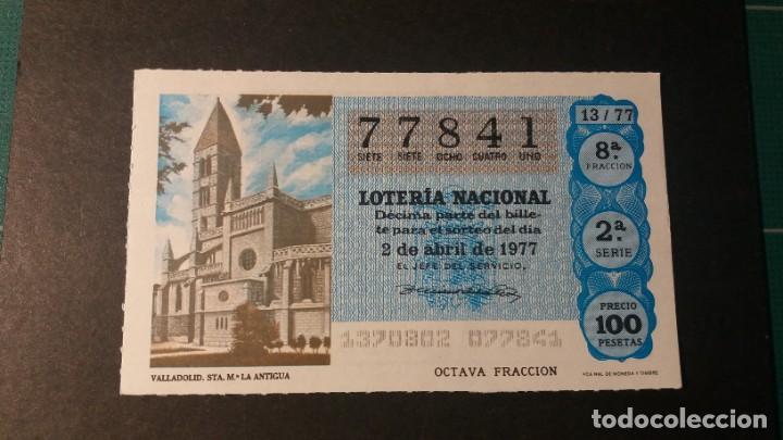 L. NACIONAL 2 ABRIL 1977. SORTEO 13/77. SANTA MARÍA LA ANTIGUA (VALLADOLID). Nº 77841 (Coleccionismo - Lotería Nacional)
