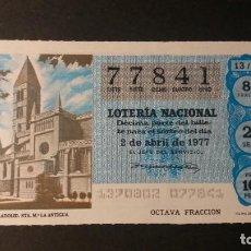 Lotería Nacional: L. NACIONAL 2 ABRIL 1977. SORTEO 13/77. SANTA MARÍA LA ANTIGUA (VALLADOLID). Nº 77841. Lote 245364740