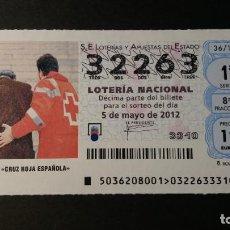 Lotería Nacional: LOTERÍA NACIONAL 5 MAYO 2012. SORTEO 36/12. CRUZ ROJA ESPAÑOLA. Nº 32263.. Lote 245374905