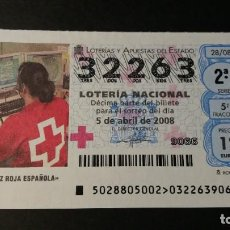 Lotería Nacional: LOTERÍA NACIONAL 5 DE ABRIL DE 2008. SORTEO 28/08. CRUZ ROJA ESPAÑOLA. Nº 32263.. Lote 245375695
