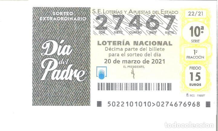 1 DECIMO LOTERIA SABADO - 20 MARZO 2021 - 22/21 - DIA DEL PADRE ( RAYAS DIAGONALES (Coleccionismo - Lotería Nacional)