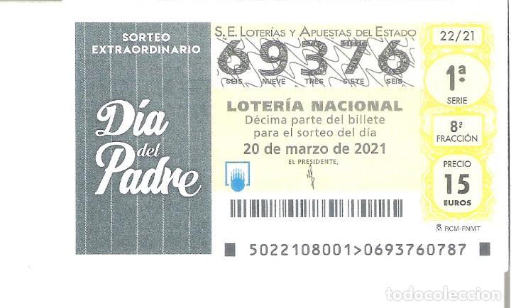 1 DECIMO LOTERIA SABADO - 20 MARZO 2021 - 22/21 - DIA DEL PADRE ( RAYAS VERDES (Coleccionismo - Lotería Nacional)