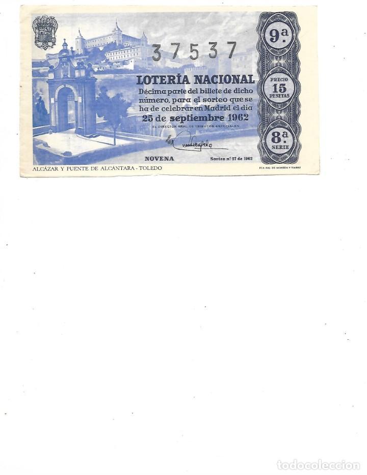 DECIMO DE LOTERIA 25 SEPTIEMBRE 1962 ALCAZAR Y PUENTE DE ALCANTARA TOLEDO (Coleccionismo - Lotería Nacional)