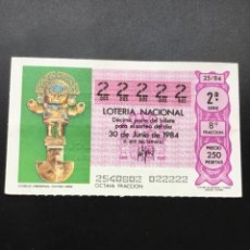 Lotería Nacional: DECIMO LOTERÍA 1984 SORTEO 25/84 - 5 CIFRAS IGUALES - NÚMERO 22222. Lote 254627330