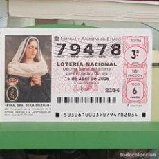 Lotería Nacional: LOTERÍA, SORTEO 30/06, 15 ABRIL 2006, NTA. SRA. DE LA SOLEDAD, CONGREGACIÓN DE MENA, MÁLAGA,Nº 79478. Lote 257267915