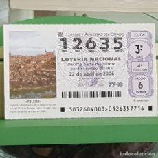 Lotería Nacional: LOTERÍA NACIONAL, SORTEO 32/06, 22 ABRIL 2006, TOLEDO, PATRIMONIO HUMANIDAD UNESCO, Nº 12635. Lote 257268500