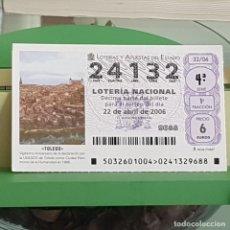 Lotería Nacional: LOTERÍA NACIONAL, SORTEO 32/06, 22 ABRIL 2006, TOLEDO, PATRIMONIO HUMANIDAD UNESCO, Nº 24132. Lote 257268580