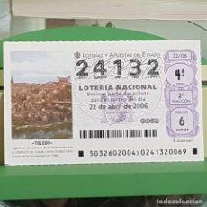 Lotería Nacional: LOTERÍA NACIONAL, SORTEO 32/06, 22 ABRIL 2006, TOLEDO, PATRIMONIO HUMANIDAD UNESCO, Nº 24132. Lote 257268600