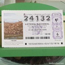 Lotería Nacional: LOTERÍA NACIONAL, SORTEO 32/06, 22 ABRIL 2006, TOLEDO, PATRIMONIO HUMANIDAD UNESCO, Nº 24132. Lote 257268680