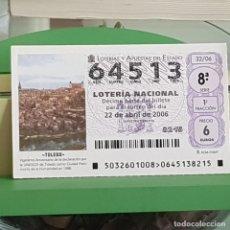 Lotería Nacional: LOTERÍA NACIONAL, SORTEO 32/06, 22 ABRIL 2006, TOLEDO, PATRIMONIO HUMANIDAD UNESCO, Nº 64513. Lote 257274235