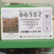 Lotería Nacional: LOTERÍA NACIONAL, SORTEO 32/06, 22 ABRIL 2006, TOLEDO, PATRIMONIO HUMANIDAD UNESCO, Nº 66157. Lote 257274410