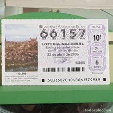 Lotería Nacional: LOTERÍA NACIONAL, SORTEO 32/06, 22 ABRIL 2006, TOLEDO, PATRIMONIO HUMANIDAD UNESCO, Nº 66157. Lote 257274500