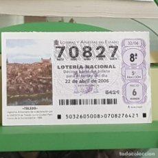 Lotería Nacional: LOTERÍA, SORTEO 32/06, 22 ABRIL 2006, TOLEDO, PATRIMONIO HUMANIDAD UNESCO, Nº 70827, ALGUNA ARRUGA. Lote 257274915