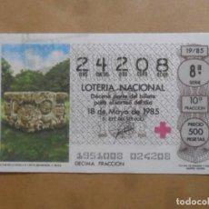 Lotaria Nacional: DECIMO - Nº 24208 - 18 MAYO 1985 - 19/85 - ALTAR DE LA ESTRELLA DE D. COPAN. CULTURA MAYA. Lote 257997970