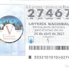 Lotteria Nationale Spagnola: 1 DECIMO LOTERIA SABADO - 24 ABRIL 2021 - 32/21 - BATALLA DE VILLALAR V CENTENARIO. Lote 260112735