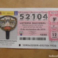 Lotería Nacional: DECIMO - Nº 52104 - 8 NOVIEMBRE 2014 - 90/14 - BIBLIOTECA NACIONAL DE ESPAÑA. Lote 261951630