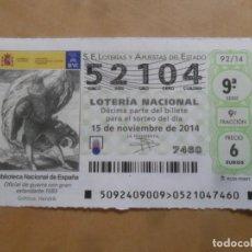 Lotería Nacional: DECIMO - Nº 52104 - 15 NOVIEMBRE 2014 - 92/14 - BIBLIOTECA NACIONAL DE ESPAÑA. Lote 261952135