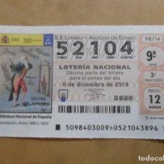 Lotería Nacional: DECIMO - Nº 52104 - 6 DICIEMBRE 2014 - 98/14 - BIBLIOTECA NACIONAL DE ESPAÑA. Lote 261952345