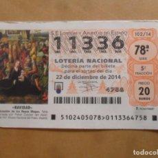 Lotería Nacional: DECIMO - Nº 11336 - 22 DICIEMBRE 2014 - 102/14 - NAVIDAD. Lote 261952960