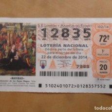 Lotería Nacional: DECIMO - Nº 12835 - 22 DICIEMBRE 2014 - 102/14 - NAVIDAD. Lote 261953010