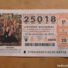 Lotería Nacional: DECIMO - Nº 25018 - 22 DICIEMBRE 2014 - 102/14 - NAVIDAD. Lote 261953295