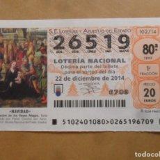 Lotería Nacional: DECIMO - Nº 26519 - 22 DICIEMBRE 2014 - 102/14 - NAVIDAD. Lote 261953520