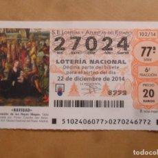 Lotería Nacional: DECIMO - Nº 27024 - 22 DICIEMBRE 2014 - 102/14 - NAVIDAD. Lote 261953765