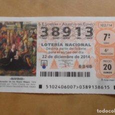 Lotería Nacional: DECIMO - Nº 38913 - 22 DICIEMBRE 2014 - 102/14 - NAVIDAD. Lote 261954155