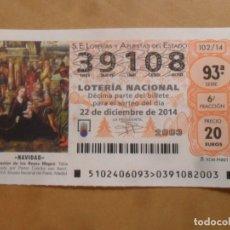 Lotería Nacional: DECIMO - Nº 39108 - 22 DICIEMBRE 2014 - 102/14 - NAVIDAD. Lote 261954255